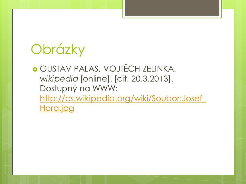 Obrázky GUSTAV PALAS, VOJTĚCH ZELINKA. wikipedia [online].